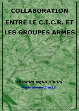 Collaboration entre le C.I.C.R. et les groupes armés