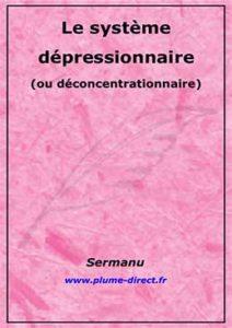 Le système dépressionnaire ou déconcentrationnaire