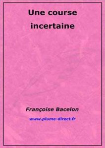 Une course incertaine