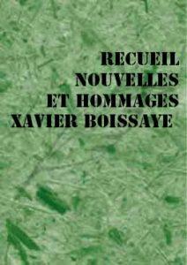 Recueil de nouvelles, hommages et poésie de Xavier Boissaye